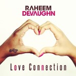 raheem devaughn love connection