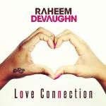 raheem devaughn love connection