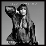 Kelly-Rowland-Talk a good game