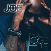 Joe-If-You-Lose-Her-video